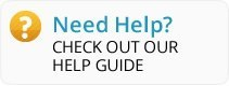Need Help? Check Out our Help Guide
